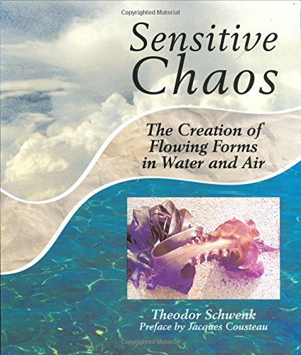 Sensitive Chaos: The Creation of Flowing Forms: Theodor Schwenk