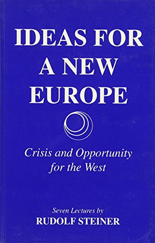 9781855841215: Ideas for a New Europe Crisis and Opportunity for the West