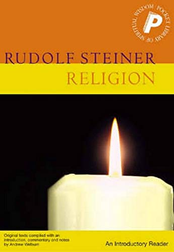 Religion: An Introductory Reader (Pocket Library of: Rudolf Steiner; Editor-Andrew