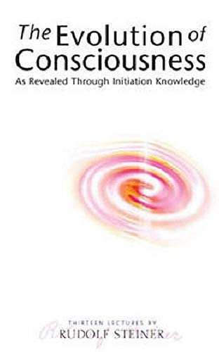 9781855841291: The Evolution of Consciousness: As Revealed through Initiation Knowledge