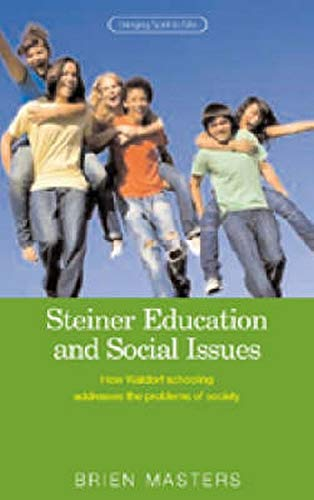 9781855842007: Steiner Education and Social Issues: How Waldorf Schooling Addresses the Problems of Society