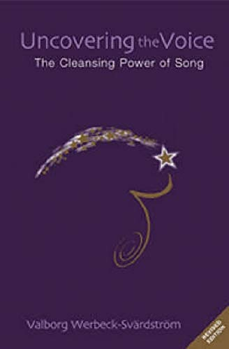 9781855842090: Uncovering the Voice: The Cleansing Power of Song