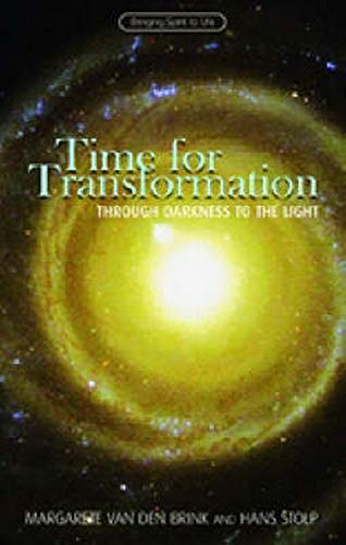 Time for Transformation: Through Darkness to the Light: Van Den Brink, Margarete
