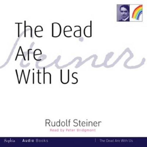 Dead are with Us: Steiner, Rudolf