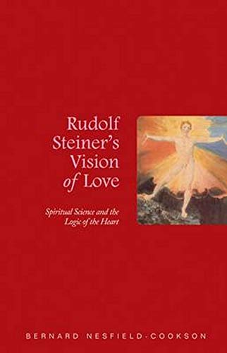 9781855842588: Rudolf Steiner's Vision of Love: Spiritual Science and the Logic of the Heart