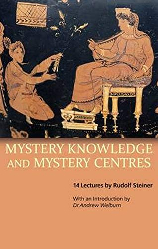 Mystery Knowledge and Mystery Centres (Paperback): Rudolf Steiner
