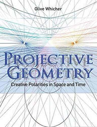 9781855843790: Projective Geometry: Creative Polarities in Space and Time