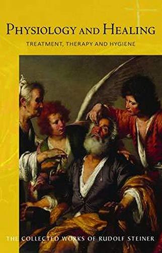 Physiology and Healing: Steiner, Rudolf