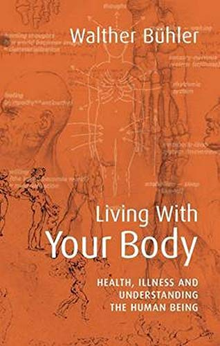 9781855843905: Living with Your Body: Health, Illness, and Understanding the Human Being