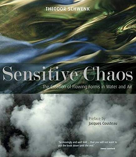 9781855843943: Sensitive Chaos: The Creation of Flowing Forms in Water and Air