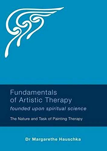 9781855845190: Fundamentals of Artistic Therapy: Founded upon Spiritual Science: The Nature and Task of Painting Therapy