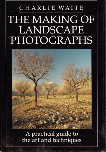 9781855850699: The Making of Landscape Photographs
