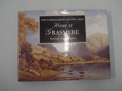 Home at Grasmere: Wordsworths and the Lakes