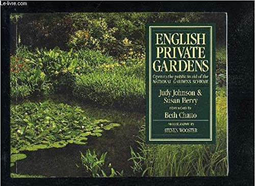 English Private Gardens: Open to the Public: Johnson, Judy;Berry, Susan