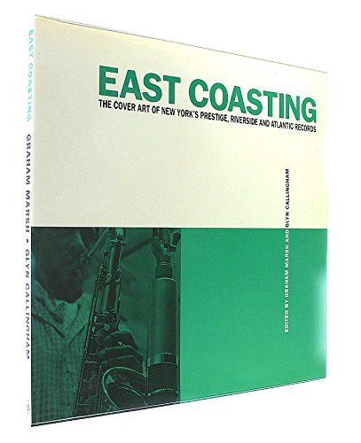 9781855851542: East Coasting: Cover Art of Prestige, Atlantic Riverside Records