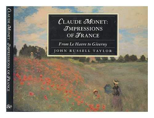 Claude Monet: Impressions of France (The illustrated: John Russell Taylor,