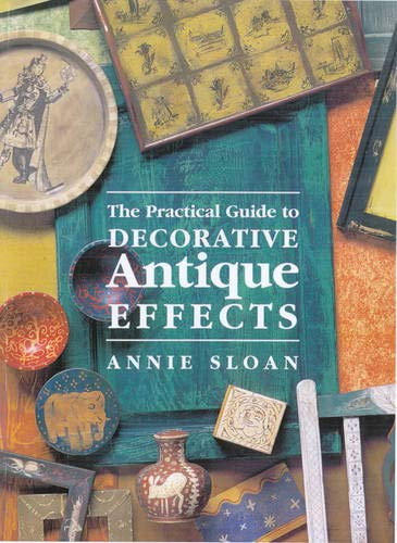 Decorative Antique Effects (1855852187) by Sloan, Annie