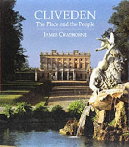 Cliveden: The Place & The People: Crathorne, James