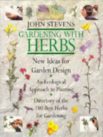 Gardening with Herbs.: Kräuter- + Naturheilkunde Stevens, J.