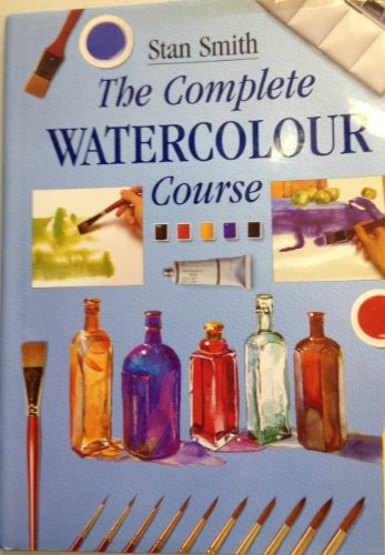9781855852419: The Complete Watercolour Course