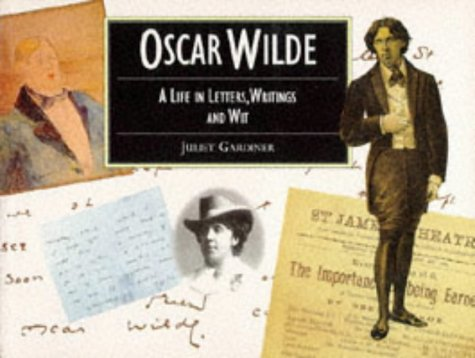 9781855852426: Oscar Wilde a Life in Letters, Writings and Wit: Illustrated Letters Series