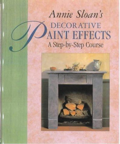 9781855852471: Annie Sloan's Decorative Paint Effects Course