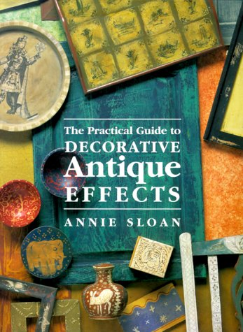 9781855852570: The Practical Guide To Decorative Antique Effects