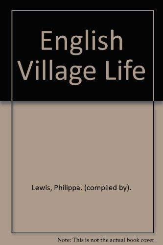 English Village Life: Philippa. (compiled by). Lewis