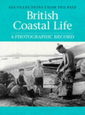 British Coastal Life. a Photographic Record : Recollections from the Past