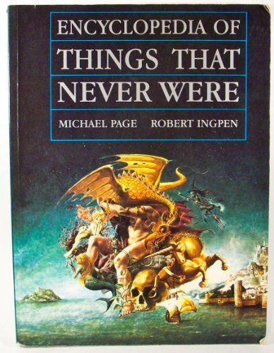 9781855853690: Encyclopedia of Things That Never Were