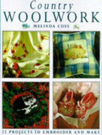Country woolwork: 25 simple wool embroidery projects (1855854309) by MELINDA COSS