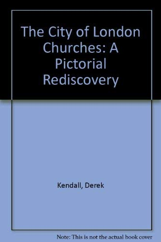 9781855854901: The City of London Churches: A Pictorial Rediscovery