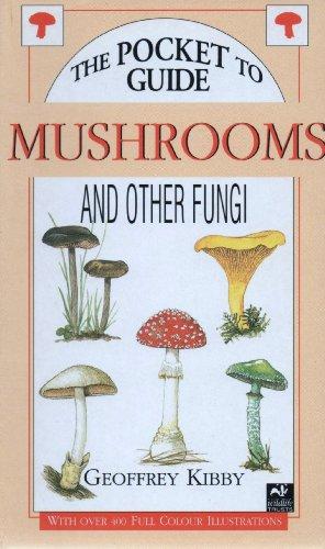 Mushrooms & Fungi (Pocket Guide): Kibby, Geoffrey