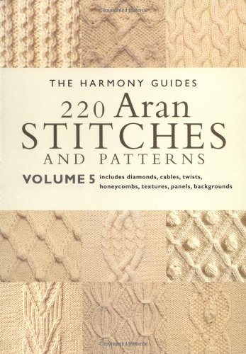 9781855856332: 220 Aran Stitches and Patterns: Includes Diamonds, Cables, Twists, Honecombs, Textures, Panels, Backgrounds