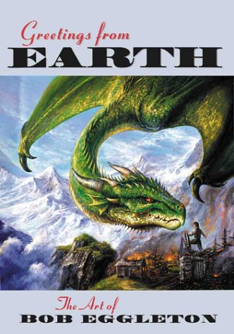 9781855856622: Greetings From Earth: The Art of Bob Eggleton