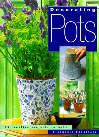 9781855856639: Decorating Pots: 25 Creative Projects To Make