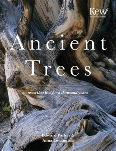 Ancient Trees: Trees That Live For 1,000 Years: Lewington, Anna; Parker, Edward
