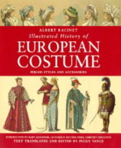 9781855857247: Albert Racinet: Illustrated History of European Costume