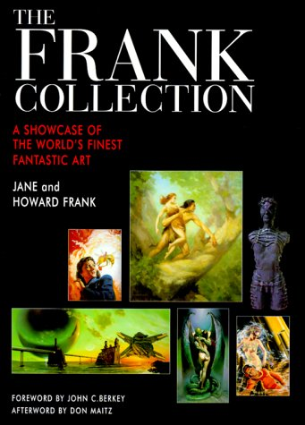 THE FRANK COLLECTION; A SHOWCASE OF THE WORLD'S FINEST FANTASTIC ART: Frank, Jane & Howard