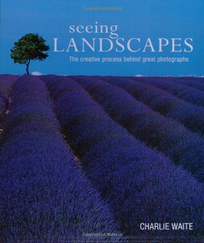 9781855857483: Seeing Landscapes: The creative process behind great photographs