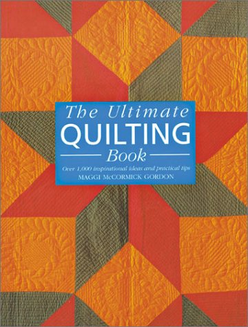 9781855857551: The Ultimate Quilting Book: Over 1,000 Inspirational Ideas and Practical Tips