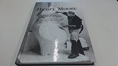 9781855857575: Henry Moore. My Ideas, Inspiration and Life as an Artist.