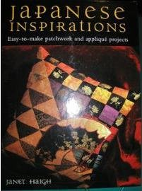 Japanese Inspirations: Patchwork and Quilting from the Floating World (1855857707) by Janet Haigh