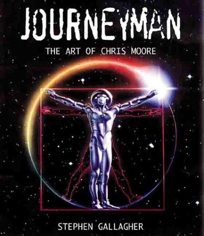 Journeyman: The Art of Chris Moore: Gallagher, Stephen