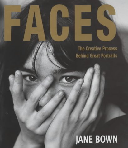 9781855858657: Faces: The Creative Process Behind Great Portraits