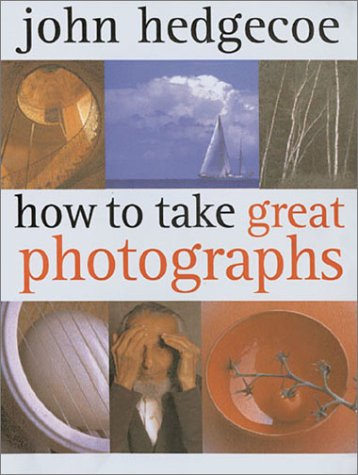 HOW TOTake Great Photographs