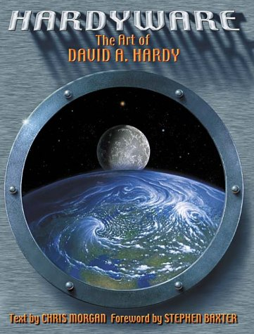 HARDYWARE: THE ART OF DAVID A. HARDY: Hardy, David A.