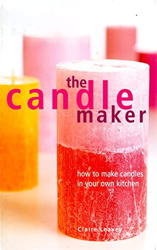 9781855859333: The Candle Maker: How to Make Candles in Your Own Kitchen