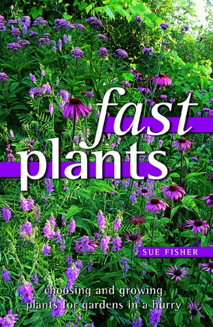 9781855859418: FAST PLANTS: CHOOSING AND GROWING PLANTS FOR GARDENS IN A HURRY