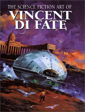 The Science Fiction Art of Vincent Di Fate: Di Fate, Vincent